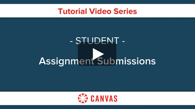 Students - Canvas Assignment Submissions Video