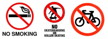 No smoking - No Skateboarding - No Bikes