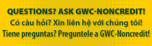 Questions? Ask GWC NonCredit