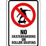 no skateboards or roller skating