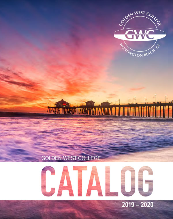 2019 - 2020 Golden West College Catalog [PDF]